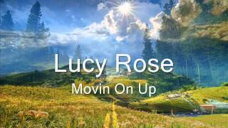 Lucy Rose  Movin On Up
