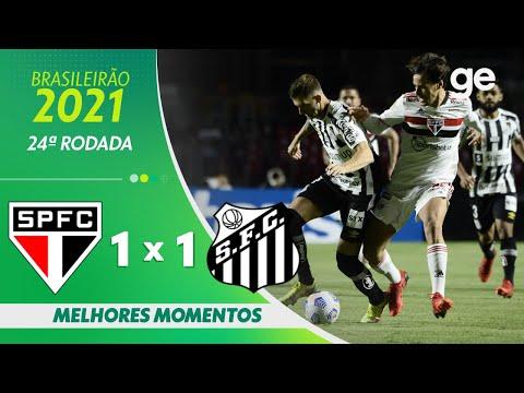 SÃO PAULO 1 X 1 SANTOS | MELHORES MOMENTOS | 24ª RODADA BRASILEIRÃO 2021 | ge.globo