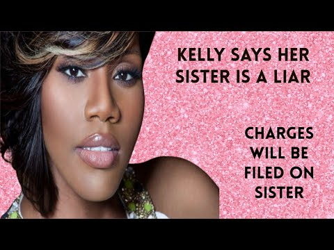 Kelly Price Finally Speaks, Saying Her Sister Is A Liar She Was Not Missing