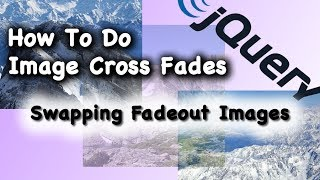 JQuery CSS Swapping Fadeout Images Cross Fade Animation Tutorial