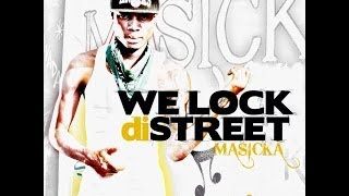 Masicka - We Lock Di Streets | April 2014 | Jazzy T Records
