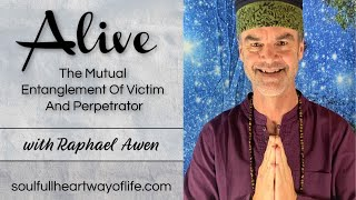 The Mutual Entanglement Of Victim And Perpetrator: Alive Daily Video Series | Raphael Awen