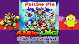 All Mario & Luigi Final Battles Themes (2003-2016)