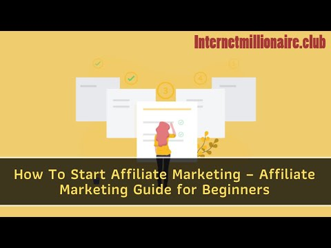 How To Start Affiliate Marketing – Affiliate Marketing Guide for Beginners