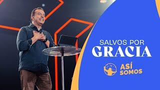 Salvos por gracia. l Así Somos l Pastor Rony Madrid