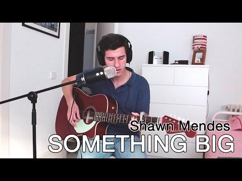 Shawn Mendes - Something Big (cover)