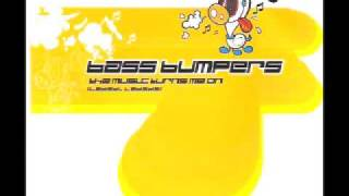 Bass Bumpers - The Music Turns Me On (C.J. Stone Remix)