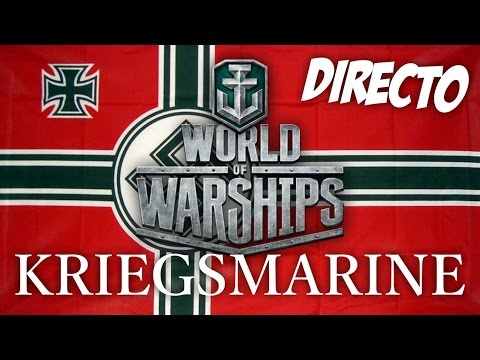 DIRECTO - WORLD OF WARSHIPS - LA KRIEGSMARINE