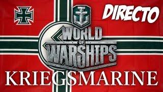 DIRECTO - WORLD OF WARSHIPS - LA KRIEGSMARINE