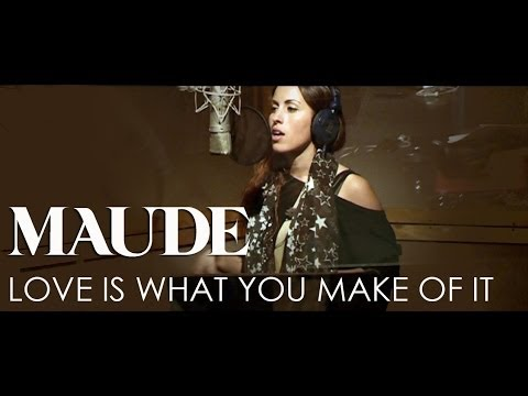 MAUDE - Love Is What You Make Of It (Official Video)
