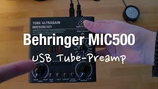 Behringer MIC500 Tube Ultragain - USB Interface & Mikrofonverstärker (Röhren-Preamp)