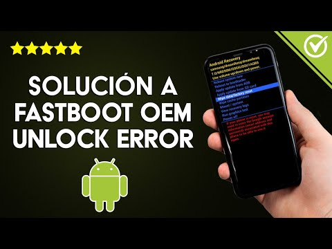 Solución 'Fastboot oem Unlock Error, Failed, not Working, not Recognized'