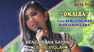 Dengarlah Sayang ( House Music ) - FIBRI VIOLA OM.SERA Live Serulingmas