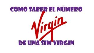 Como saber el número de una sim Virgin en segundos 2017/ Como saber el número de un celular 2017
