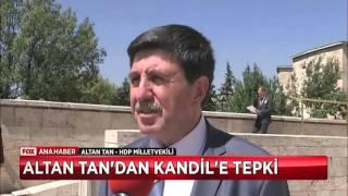 Altan Tan'dan Kandil'e tepki