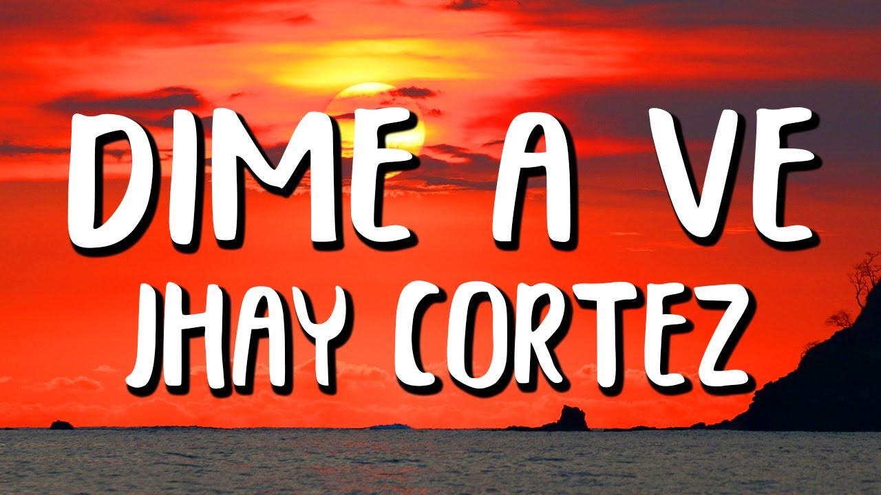 Jhay Cortez - Dime A Ve (Letra/Lyrics)