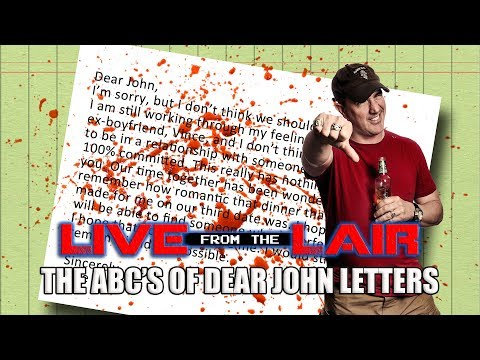 the-abcs-of-dear-john-letters-|-live-from-the-lair