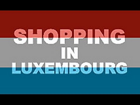 Shopping in Luxembourg