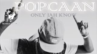 Popcaan - Only Jah Know (R.I.P) [Devotion Riddim] April 2014