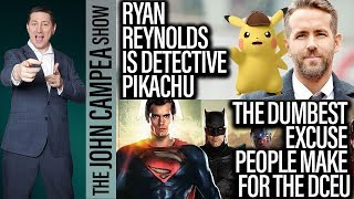 Ryan Reynolds Is Detective Pikachu, The Dumbest DCEU Excuse - The John Campea Show