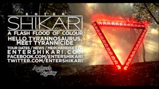 ENTER SHIKARI - 10: Hello Tyrannosaurus, Meet Tyrannicide - A Flash Flood Of Colour [2012]