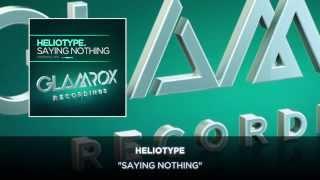 Heliotype - Saying Nothing (Radio Edit)