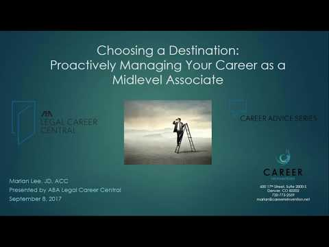 Choosing a Destination: Proactively Managing Your Career as a Midlevel Associate
