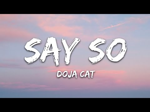 "Doja Cat - Say So (Lyrics) ""Why dont you say so?"""