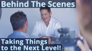 Behind the Scenes - Taking Things to the Next Level!
