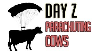DayZ Parachuting Cow Attack!