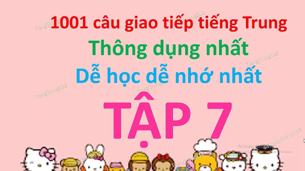 1001 câu giao tiếp tiếng Trung  thông dụng cho người mới bắt đầu – Tập 7- Tiếng Trung 518