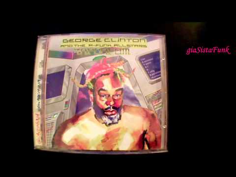 GEORGE CLINTON AND THE P-FUNK ALLSTARS-if anybody gets funked up 1996