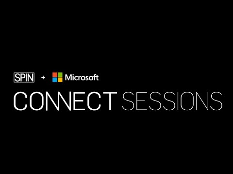 SPIN Presents The Connect Sessions Powered by Microsoft : Eps 3: The Nature of Collaboration