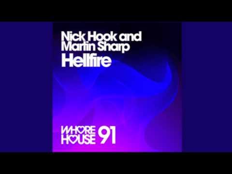 NICK HOOK & MARTIN SHARP - 'Hellfire' (House Mix) - Whore House