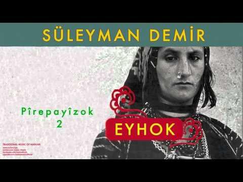 Süleyman Demir - Pîrepayîzok 2 [ Eyhok No.2 © 2004 Kalan Müzik ]