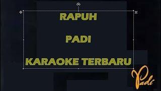 Rapuh - padi [karaoke terbaru]