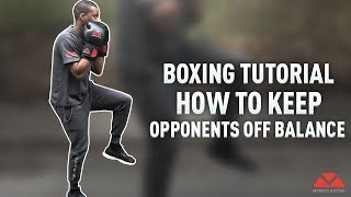 Boxing Footwork and Getting Opponents Off Balance