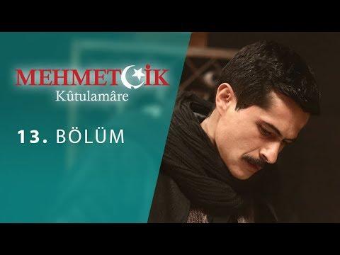 Mehmetçik Kûtulamâre  13.Bölüm
