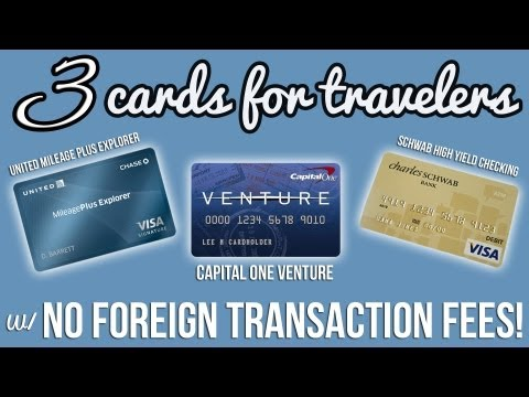 Three Cards With No Foreign Transaction Fees