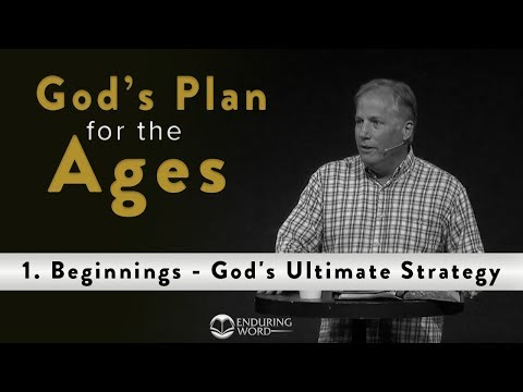 God's Plan For The Ages - 1. Beginnings: God's Ultimate Strategy
