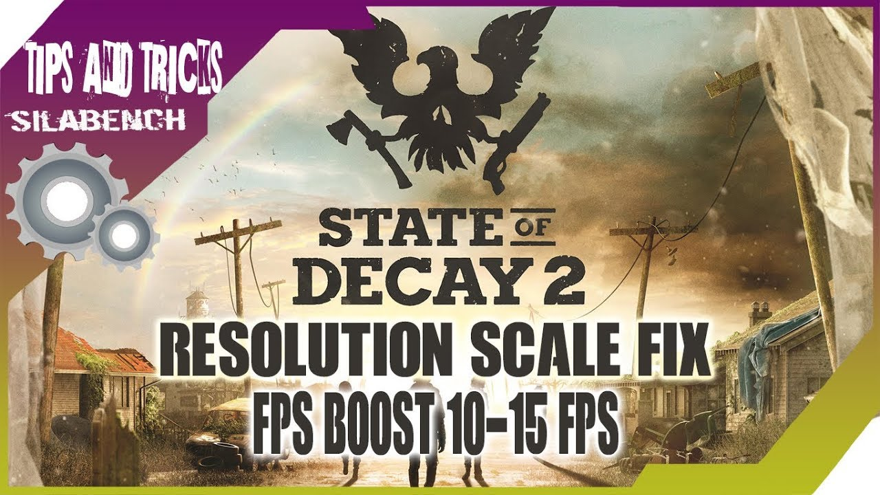 How to Fix State Of Decay 2 Resolution Scale and Low fps 100% Works