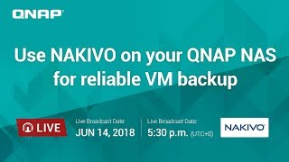 Use NAKIVO on your QNAP NAS for reliable VM backup