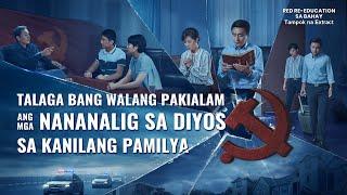 """""""Red Re-Education sa Bahay"""" - Talaga bang Walang Pakialam ang mga Nananalig sa Diyos sa Kanilang Pamilya? (Clip 4/7)"""