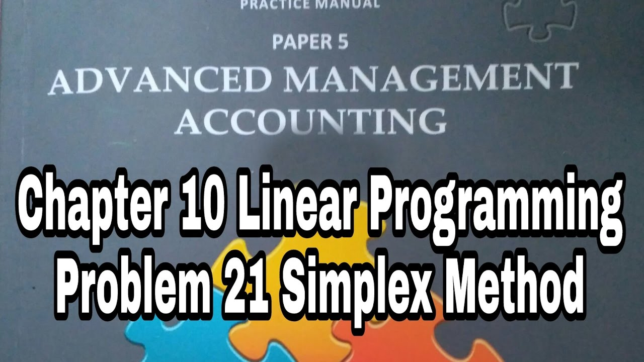 p 21 cp 10 advanced management accounting simplex method linear rh youtube com Desk Manual Accounting Policies