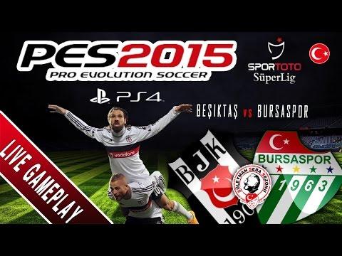 PES 2015 Beşiktaş vs Bursaspor   Spor Toto Süper Lig   LIVE   PS4