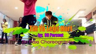 99 Percent   Till Ya Legs Hurt | Zin Paxs Choreography (Hip-hop Zumba)