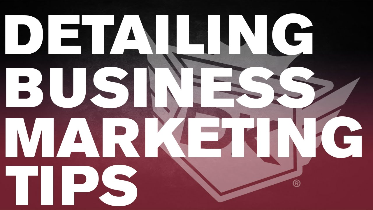 Auto Detailing Business Marketing Tips - YouTube