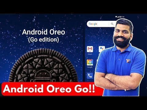 Android Oreo Go Edition Explained - Android for Budget Devices?