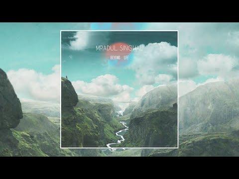 Mradul Singhal - Beyond : Life [Full Album]