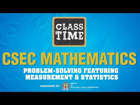 CSEC Mathematics - Problem-solving featuring Measurement & Statistics - June 9 2021